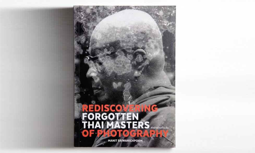 Rediscovering Forgotten Thai Masters of Photography